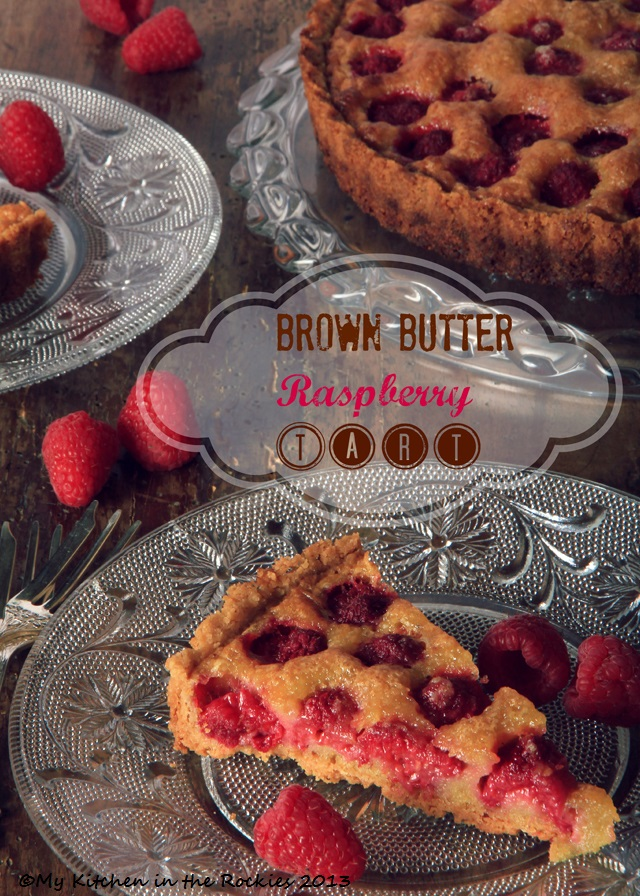 Brown Butter Raspberry Tart | My Kitchen in the Rockies Colorado ...